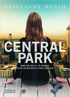 Central Park di Guillaume Musso è un romanzo pieno di avventura e suspance che ti lasceranno sempre con il fiato sospeso. Il finale a sorpresa.