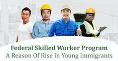 Federal Skilled Worker Program: A reason of rise in young immigrants Federal Skilled Worker, Programming, Computer Programming, Coding