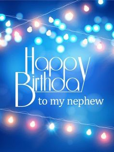 A modern and stylish birthday card for your nephew This birthday card boasts party lights and a sleek font happy birthday nephew - Birthdays Birthday Blessings, Best Birthday Wishes, Happy Birthday Messages, Happy Birthday Quotes, Birthday Images, Birthday Pictures, Birthday Parties, Birthday Sayings, Men Birthday