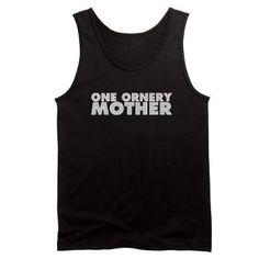 One Ornery Mother Men's Dark Tank Top T-shirt design
