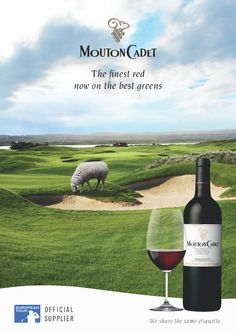 The finest red now on the best greens Mouton Cadet, European Tour, Bordeaux, Tours, Good Things, Red, Bordeaux Wine