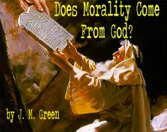 Does Morality Come From God?  by J. M. Green, from the Debunking Christianity blog.   Click the picture to read.  Refutes the Christian claim that their god is the source of objective morality.