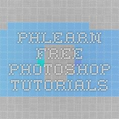 PHLearn - Free Photoshop Tutorials