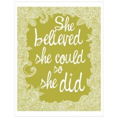 she believed she could so she did (print)