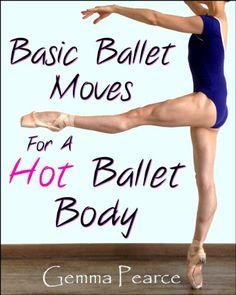 BESTSELLER! Basic Ballet Moves For A Hot Ballet Body $0.99