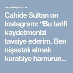 """Cahide Sultan on Instagram: """"Bu tarifi kaydetmenizi tavsiye ederim. Ben nişastalı elmalı kurabiye hamurundan sonra en çok bu tarifi beğeniyorum. İç harcı sulu kalırsa…"""" • Instagram"""