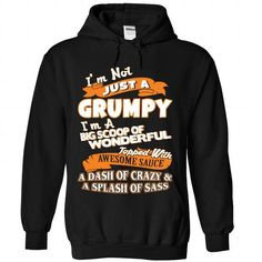 Im not just a Grumpy T-Shirts, Hoodies, Sweatshirts, Tee Shirts (39.95$ ==► Shopping Now!)