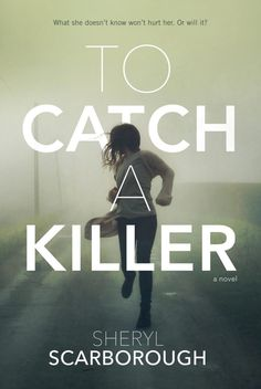 #CoverReveal  To Catch a Killer by Sheryl Scarborough