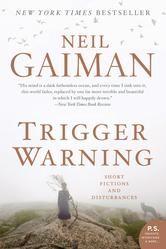 Trigger Warning - Short Fictions and Disturbances ebook by Neil Gaiman