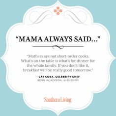 Mama Always Said: Our Favorite Words of Wisdom from Southern Mothers | Your Hub for Southern Culture