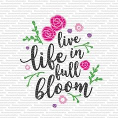 live life in full bloom Live Life, Wood Signs, Bloom, Bullet Journal, Embroidery, Wooden Plaques, Needlepoint, Wooden Signs, Quote Life