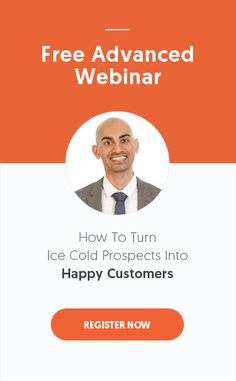 Free Advanced Webinar - How To Turn Ice Cold Prospects Into Happy Customers