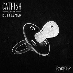 Pacifier - Catfish and the Bottlemen