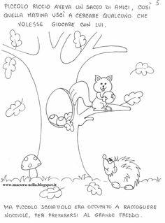 Piccolo Riccio fa i capricci , non vuol dormire. A lui piace tanto giocare con i suoi amici, ma Piccolo Scoiattolo, Piccolo Ghiro e ... Fall Coloring Pages, Doodle Coloring, Creta, Step Kids, Learning Italian, Spring Art, Autumn Trees, Fall Crafts, Baby Quilts