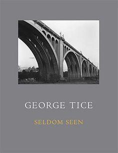 George Tice / Seldom Seen / Brilliant Press / 2013