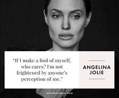 Angelina Jolie on self-confidence. #WWWQuotesToLiveBy