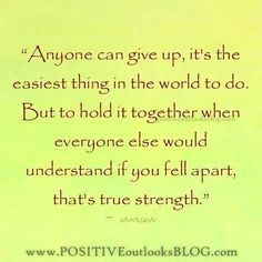 Anyone can give up....