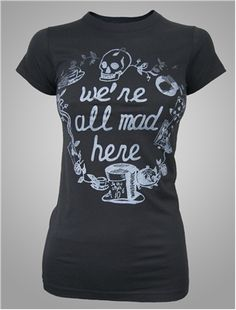 alice in wonderland tee we're all mad here