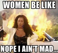 Women Be Like Nope I Aint Mad funny meme lol humor funny pictures funny memes funny photos funny images hilarious pictures Funny Shit, The Funny, Funny Jokes, Funny Stuff, Funny Girl Memes, Funny Insults, Funniest Memes, Women Be Like, Thats The Way