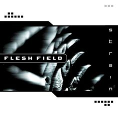 Strain – Flesh Field – Listen and discover music at Last.fm