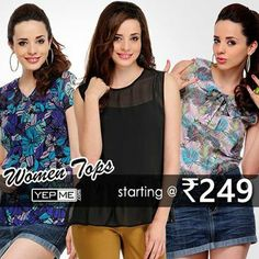 WOW TOPS! Starting @ 249 ONLY! Buy Here:- http://www.couponndeal.com/yepme-coupon-codes/