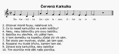 Písnička -Karkulka Kids Songs, Music Notes, Fairy Tales, Sheet Music, Kindergarten, Education, Carnivals, Nursery Songs, Music Score