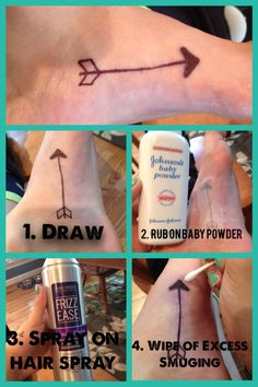 DIY temporary tattoo! By Bria Diorio 1. Draw your tattoo with sharpie 2. Rub on baby powder 3. Spray with hair spray but lightly so it does not smear 4. Wet a Q-tip and wipe off the extra smears