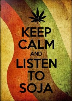 Keep calm and listen to SOJA!