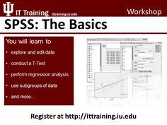 SPSS: The Basics Register now at http://www.ittraining.iu.edu