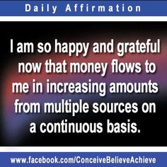 I am so happy and grateful now that money flows to me in increasing amounts from multiple sources on a continuous basis. http://www.30daysfinancialfreedom.com