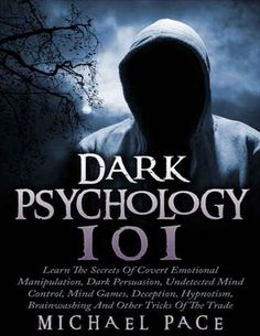 Dark Psychology Learn The Secrets Of Covert Emotional Manipulation Dark Persuasion Undetected Mind Control Mind Games Deception Hypnotism Brainwashing And Other Tricks Of The Trade PDF Free Online I Love Books, Good Books, Books To Read, Psychology 101, Psychology Websites, Psychology Student, Mind Reading Tricks, Self Development Books, Personal Development