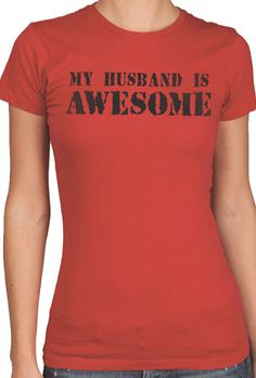 Wedding Gift My Husband is Awesome T-shirt Womens T Shirt Wife Gift Valentine's Gift Mom Gift Funny Shirt on Etsy, $12.95