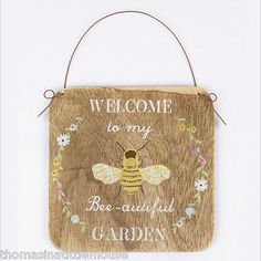 WELCOME to my Bee-autiful GARDEN Sign This is a lovely rustic plywood sign for hanging anywhere in the house or garden The plaque has a metal wire
