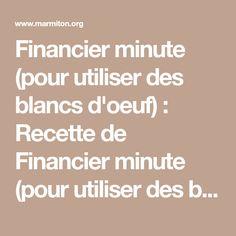 Financier minute (pour utiliser des blancs d'oeuf) : Recette de Financier minute (pour utiliser des blancs d'oeuf) - Marmiton