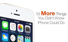 10 More Things You Didn't Know Your iPhone Could Do