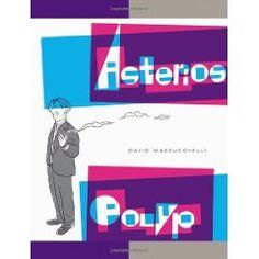 NY: Mazzucchelli, D. (2009) Asterios Polyp. New York, NY: Pantheon Books.