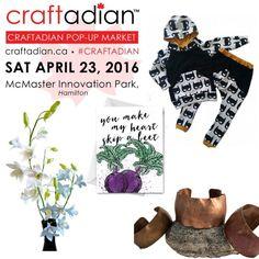 #Craftadian - Hamilton Pop-Up Market, Sat April 23 McMaster Innovation Park - #HamOnt www.craftadian.ca Pop Up Market, Hamilton, Innovation, Marketing, Park, How To Make, Parks