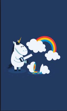 Unicorns have to murder clouds to produce rainbows... avidadeduas.com