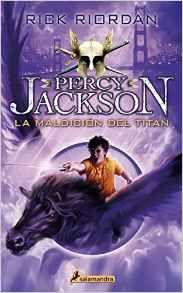 Percy Jackson: La maldicion del Titan (Percy Jackson Y Los Dioses Del Olimpo / Percy Jackson and the Olympians) (Spanish Edition) by Rick Riordan (10/27); 978-8498386288