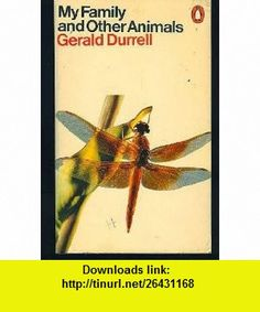 MY FAMILY AND OTHER ANIMALS (9780140013993) Gerald Durrell , ISBN-10: 0140013997  , ISBN-13: 978-0140013993 , ASIN: B0011WKDS0 , tutorials , pdf , ebook , torrent , downloads , rapidshare , filesonic , hotfile , megaupload , fileserve