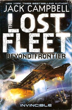 The Lost Fleet - Beyond the Frontier: Invincible by Jack Campbell is the second book in the Beyond the Frontier science fiction series.