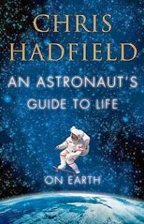 Mostly Books 3 4 Friday - Views from a life spent writing, baking...and looking down on Earth. Chris Hadfield - renaissance astronaut