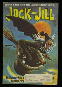 Jack and Jill magazine ...Halloween cover...I loved all the Baba Yaga stories.  Desire wish I had saved all those issues from the 40s and 50s!