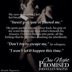 One Night Promised One Night Trilogy Book 1 by Jodi Ellen Malpas Bad Boy Quotes, Sexy Love Quotes, Babe Quotes, Sweet Quotes, One Night Promised, Dominant Quotes, Promise Quotes, Seductive Quotes, Freaky Quotes