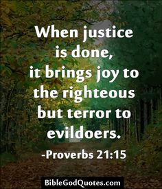 Bible verse of the day Proverbs 21:15 | Police & Law Enforcement Discussions and Forums - PoliceLink