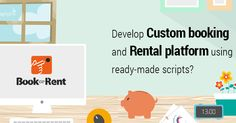 Develop Custom Booking And Rental Platform For Any Niche Using Ready-Made Scripts