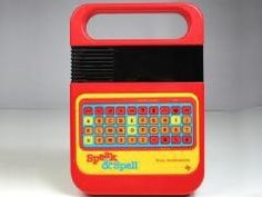 Freaking Speak N Spell was awesome! (Although this version is about 20 incarnations after the one I had - lol)