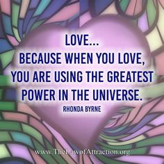 Learn to manifest the law of attraction in your life ----------------------------------------------------- quotes When You Love, Just Love, Love And Light, Peace And Love, The Power Of Love, Positive Thoughts, Positive Quotes, Rhonda Byrne, Love Quotes