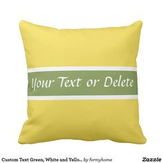 Custom Text Green White and Yellow Throw Pillow - white gifts elegant diy gift ideas Yellow Throw Pillows, Decorative Throw Pillows, Pillow Design, Unique Gifts, Typography, Green, Gift Ideas, Elegant, Diy