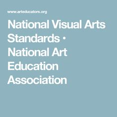 National Visual Arts Standards • National Art Education Association